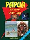 Papua New Guinea a Spy Guide by International Business Publications, USA (Paperback / softback, 2002)