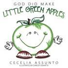 God Did Make Little Green Apples by Cecelia Assunto (Paperback / softback, 2012)