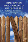 Immigration Policymaking in the Global Era: In Pursuit of Global Talent by Natasha T. Duncan (Hardback, 2012)