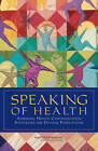 Speaking of Health: Assessing Health Communication Strategies for Diverse Populations by Institute of Medicine, Committee on Communication for Behavior Change in the 21st Century: Improving the Health of Diverse Populations, Board on Neuroscience and Behavioral Health (Paperback, 2002)