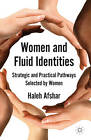 Women and Fluid Identities: Strategic and Practical Pathways Selected by Women by Palgrave Macmillan (Hardback, 2012)