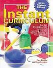 The Instant Curriculum: Over 750 Developmentally Appropriate Learning Activities for Busy Teachers of Young Children by Pamela Byrne Schiller, Joan Rossano (Paperback / softback)