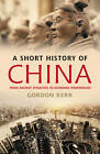 A Short History of China: From Ancient Dynasties to Economic Powerhouse by Gordon Kerr (Paperback, 2013)
