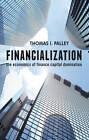 Financialization: The Economics of Finance Capital Domination by Thomas I. Palley (Hardback, 2013)
