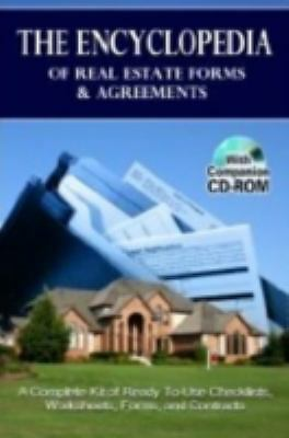 The Encyclopedia of Real Estate Forms and Agreements : A Complete Kit of...