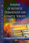 Synopsis of Aesthetic Dermatology & Cosmetic Surgery by Nova Science Publishers Inc (Hardback, 2013)