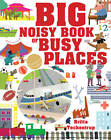 Big Noisy Book of Busy Places by Britta Teckentrup (Paperback, 2012)