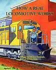 How a Real Locomotive Works by William Trombello (Paperback / softback, 2010)