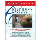 Rebuilding Children's Lives: A Blueprint of Treatment for Foster Parents by Christena B. Baker, Mariam A. Mott, Ron W. Herron, Ray V. Burke (Paperback, 1999)