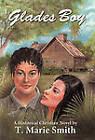 'Glades Boy by T. Marie Smith (Hardback, 2010)