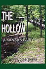 The Hollow: A Kansas Fairytale by Jenny Conner Keeley (Paperback / softback, 2011)