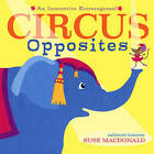 Circus Opposites: An Interactive Extravaganza! by Suse MacDonald (Hardback, 2010)