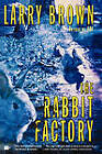 The Rabbit Factory by Larry Brown (Paperback, 2004)