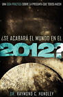 Will the World End in 2012?: A Christian Guide to the Question Everyone's Asking by Raymond Hundley (Paperback, 2010)