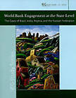 World Bank Engagement at the State Level: the Cases of Brazil, India, Nigeria, and the Russian Federation by World Bank (Paperback, 2010)
