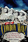 It's the Cowboy Way!: The Amazing True Adventure of Riders in the Sky by Don Cusic (Paperback, 2010)