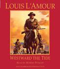 Westward the Tide by Louis L'Amour (CD-Audio, 2010)