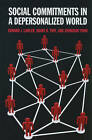 Social Commitments in a Depersonalized World by Edward J. Lawler, Jeongkoo Yoon, Shane R. Thye (Paperback, 2011)