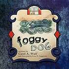 Foggy DOG by Carol A. Wolf (Paperback, 2011)