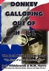 Donkey Galloping Out of Hell - The Jack Hildebrandt Story by Jack Hildebrandt, M M Harris (Hardback, 2011)