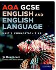 AQA GCSE English and English Language Unit 1 Foundation Tier: Unit 1 by Jo Heathcote (Paperback, 2013)