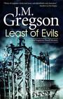 Least of Evils by J. M. Gregson (Hardback, 2012)