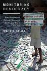 Monitoring Democracy: When International Election Observation Works, and Why it Often Fails by Judith G. Kelley (Paperback, 2012)
