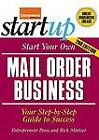 Start Your Own Mail Order Business: Your Step-By-Step Guide to Success by Entrepreneur Press, Rich Mintzer (Paperback, 2008)