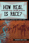 How Real is Race?: A Sourcebook on Race, Culture and Biology by James A. Banks, Carol C. Mukhopadhyay (Hardback, 2007)