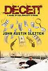 Deceit: A Novel of Lies, Duplicity, & Fraud by John Austin Sletten (Hardback, 2011)