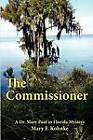 The Commissioner by Mary F. Kohnke (Paperback, 2011)