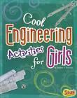 Cool Engineering Activities for Girls by Heather Schwartz (Paperback, 2012)