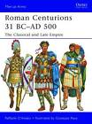 Roman Centurions 31 BC-AD 500: The Classical and Late Empire by Raffaele D'Amato (Paperback, 2012)