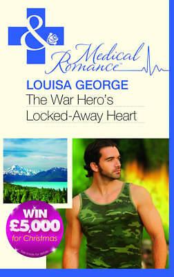 """AS NEW"" The War Hero's Locked-Away Heart (Mills & Boon Medical), Louisa George,"