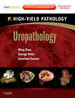 Uropathology: A Volume in the High Yield Pathology Series (Expert Consult - Online and Print) by Jonathan I. Epstein, George Netto, Ming Zhou (Hardback, 2012)