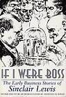 If I Were Boss: The Early Business Stories of Sinclair Lewis by Sinclair Lewis (Paperback, 1997)