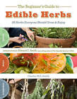 The Beginner's Guide to Edible Herbs by Charles W. G. Smith (Paperback, 2010)
