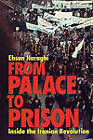 From Palace to Prison: Inside the Iranian Revolution by Ehsan Naraghi (Paperback, 2007)