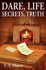 Dare, Life, Secrets, Truth by T T Monee' (Paperback / softback, 2010)