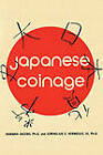 Japanese Coinage: A Monetary History of Japan by Cornelius C Vermeule, Norman Jacobs (Paperback / softback, 2009)