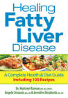 Healing Fatty Liver Disease: A Complete Health & Diet Guide, Including 100 Recipes by Jennifer Shrubsole, Maitreyi Raman, Angela Sirounis (Paperback, 2013)