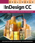 Real World Adobe InDesign CC by David Blatner, Bob Bringhurst, Olav Martin Kvern (Paperback, 2013)