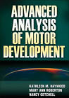 Advanced Analysis of Motor Development by Mary Roberton, Dr Kathleen Haywood, Dr Nancy Getchell (Hardback, 2012)