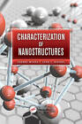Characterization of Nanostructures by Sverre Myhra, John C. Riviere (Hardback, 2012)
