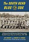 The South Bend Blue Sox: A History of the All-American Girls Professional Baseball League Team and Its Players, 1943-1954 by Robert M. Gorman, Jim Sargent (Paperback, 2011)