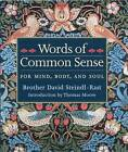 Words of Common Sense: For Mind, Body and Soul by Brother David Steindl-Rast (Hardback, 2003)