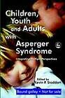 Children, Youth and Adults with Asperger Syndrome: Integrating Multiple Perspectives by Jessica Kingsley Publishers (Paperback, 2004)