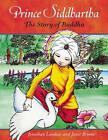 Prince Siddhartha: The Story of Buddha by Jonathan Landaw, Janet Brooke (Paperback, 2011)