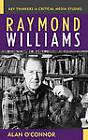 Raymond Williams by Alan O'Connor (Hardback, 2005)