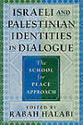 Israeli and Palestinian Identities in Dialogue: The School for Peace Approach by Rutgers University Press (Paperback, 2004)